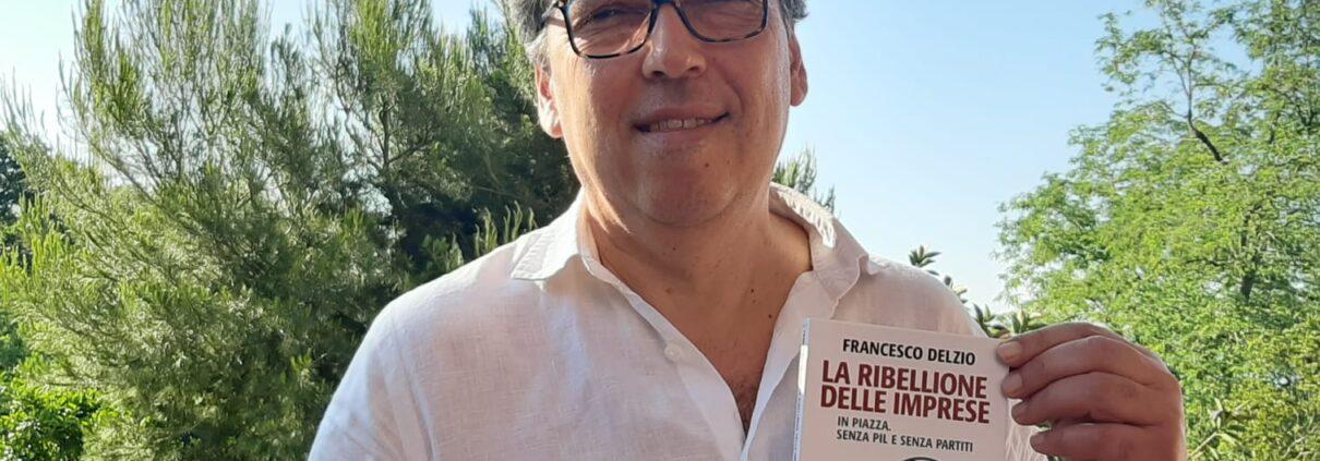 La Ribellione delle Imprese di Francesco Delzio.